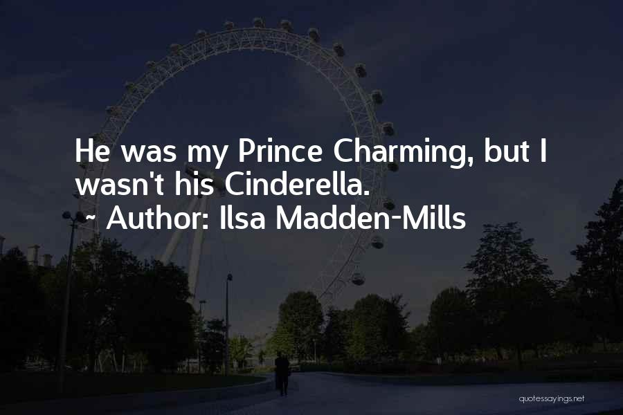 Cinderella And Prince Charming Quotes By Ilsa Madden-Mills