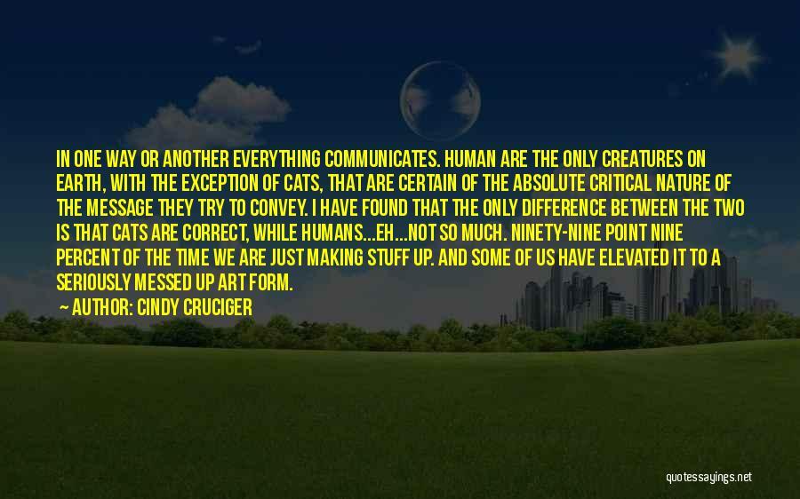 Cindy Cruciger Quotes 317863