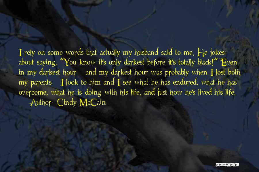 Cindy McCain Quotes 1058676