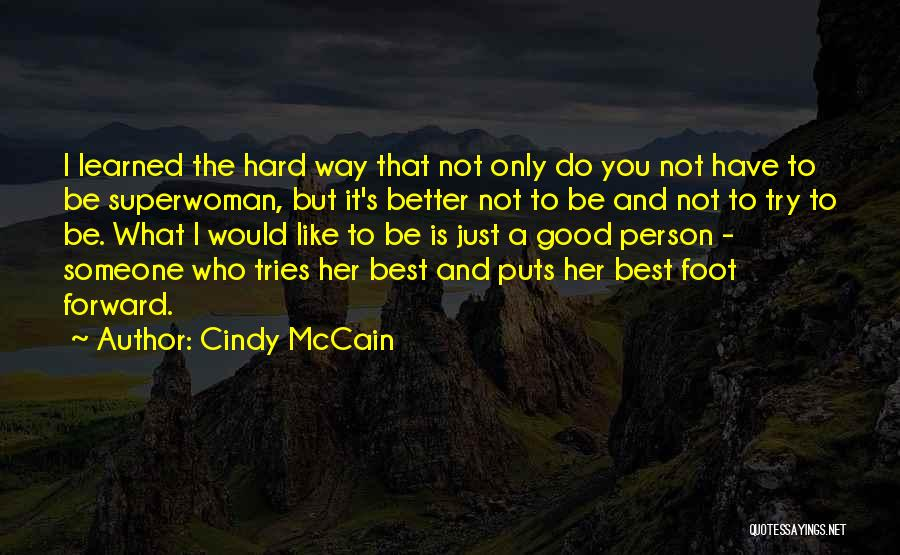 Cindy McCain Quotes 899626