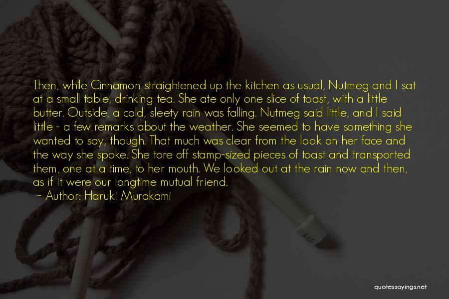 Cinnamon Tea Quotes By Haruki Murakami
