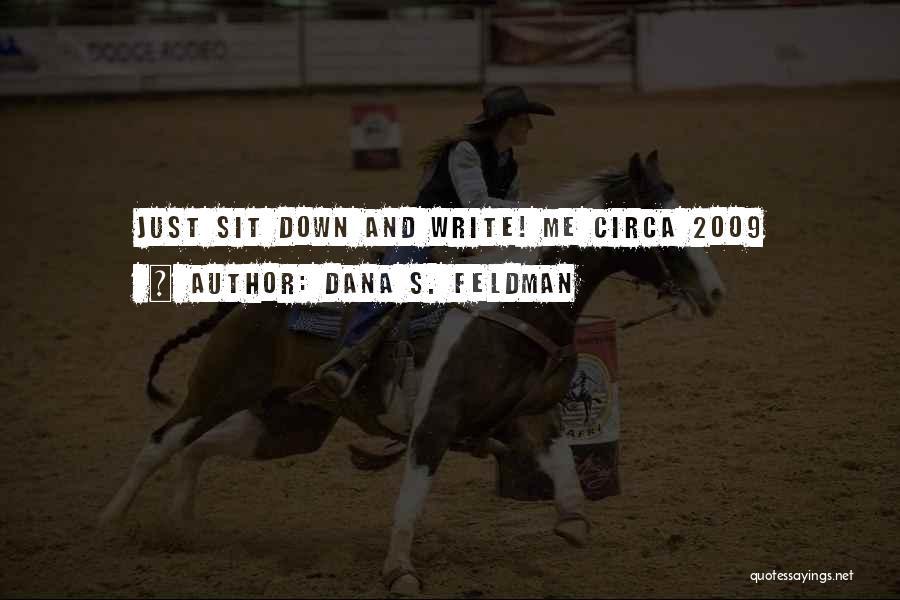 Circa Quotes By Dana S. Feldman