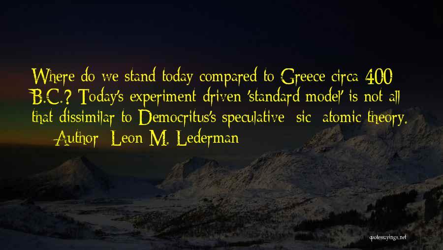 Circa Quotes By Leon M. Lederman