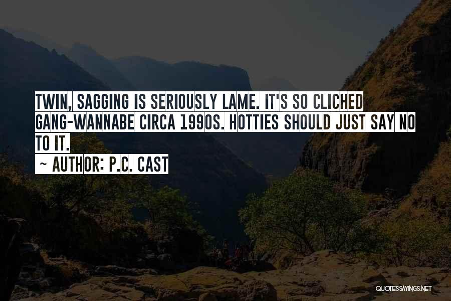 Circa Quotes By P.C. Cast