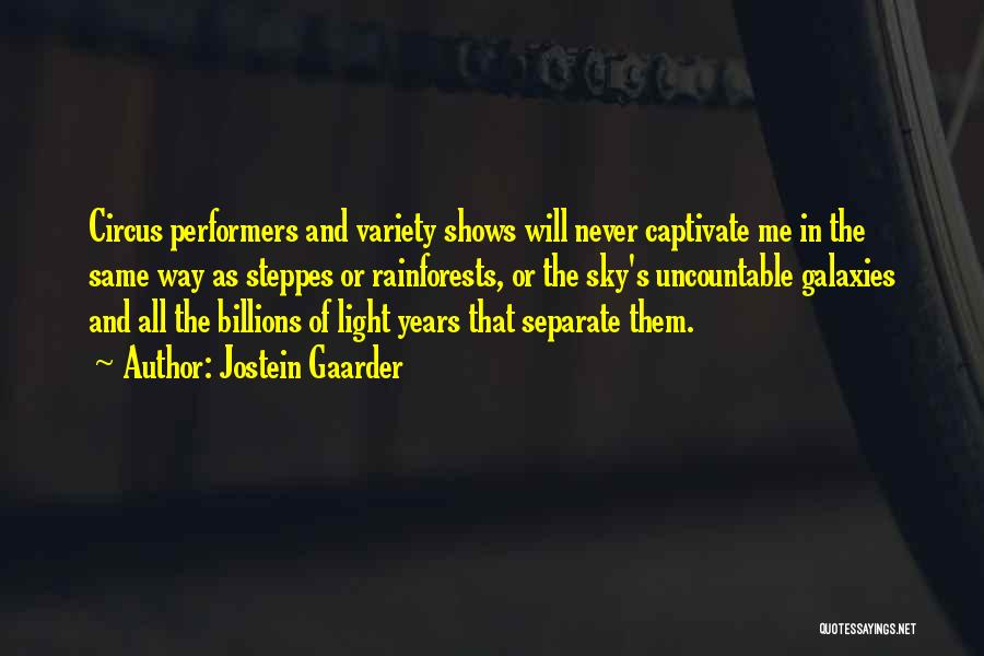Circus Performers Quotes By Jostein Gaarder
