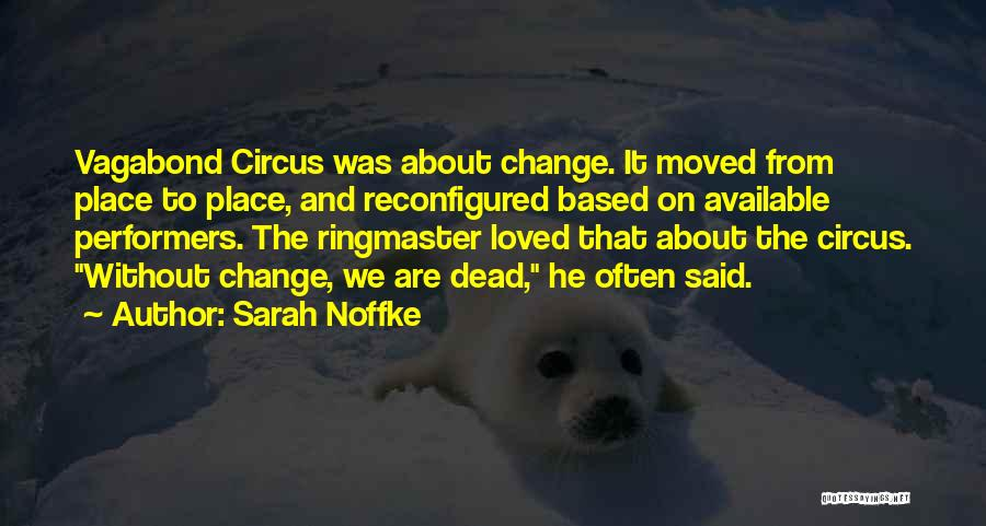 Circus Performers Quotes By Sarah Noffke