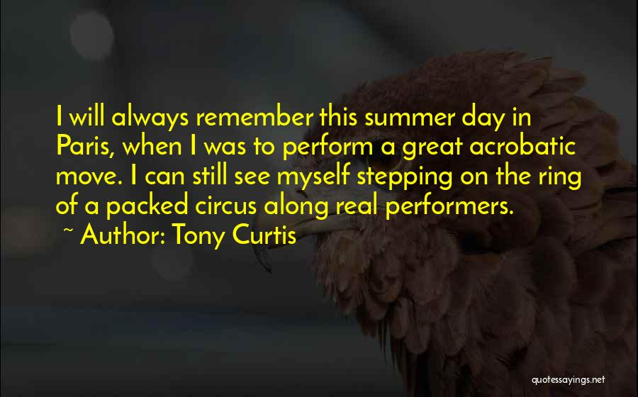 Circus Performers Quotes By Tony Curtis