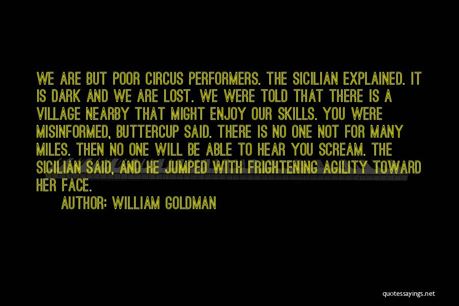 Circus Performers Quotes By William Goldman