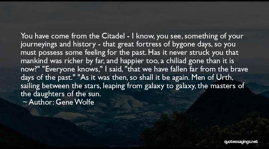 Citadel Quotes By Gene Wolfe