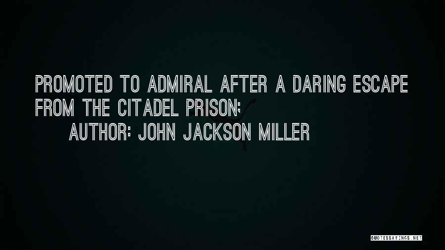 Citadel Quotes By John Jackson Miller