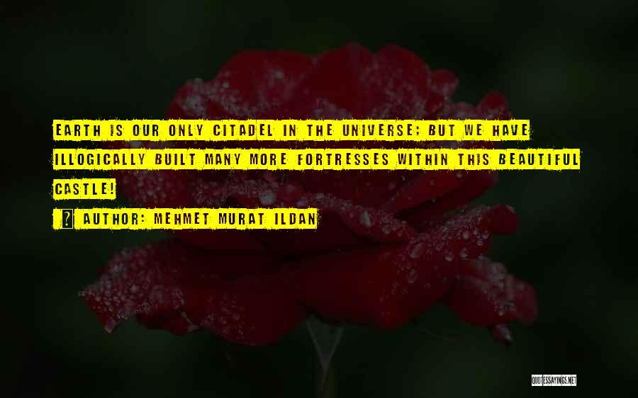 Citadel Quotes By Mehmet Murat Ildan