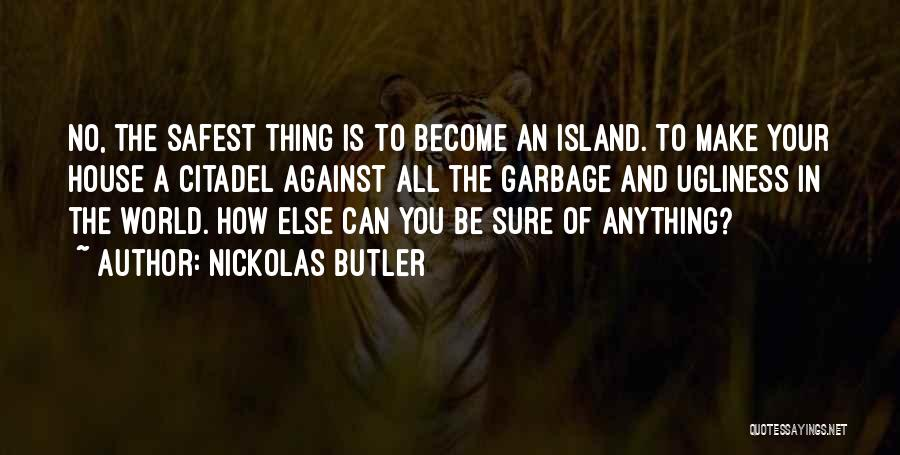 Citadel Quotes By Nickolas Butler
