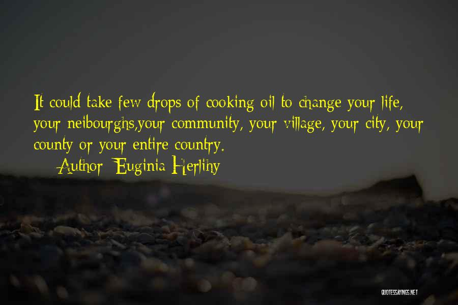 City And Village Life Quotes By Euginia Herlihy