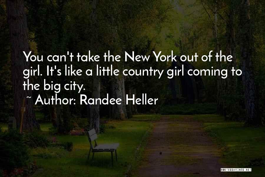 City Girl In The Country Quotes By Randee Heller