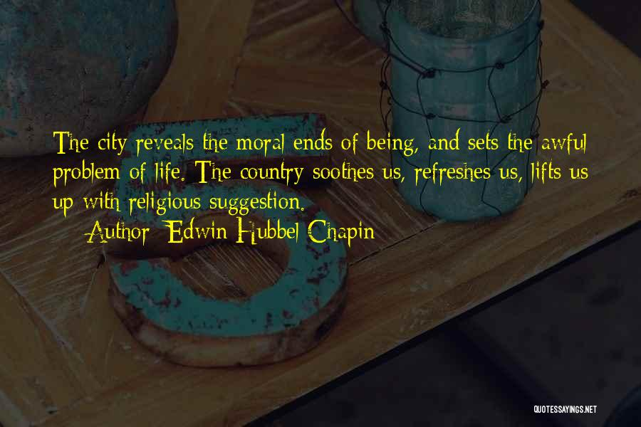 City Life Versus Country Life Quotes By Edwin Hubbel Chapin
