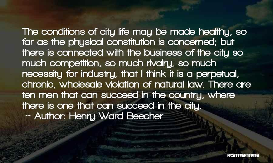 City Life Versus Country Life Quotes By Henry Ward Beecher