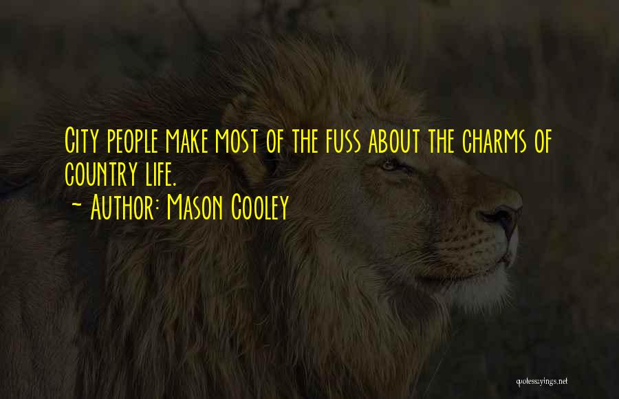 City Life Versus Country Life Quotes By Mason Cooley