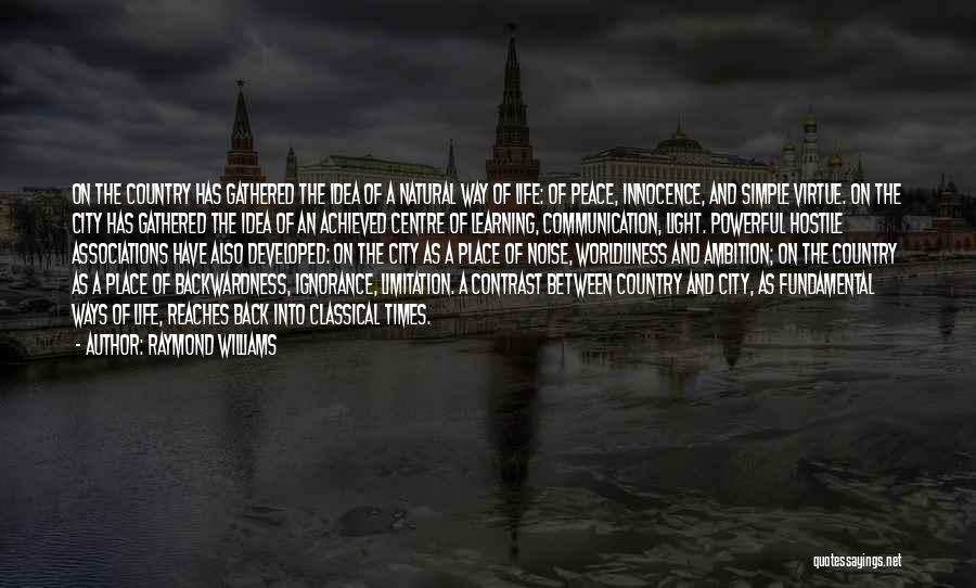 City Life Versus Country Life Quotes By Raymond Williams