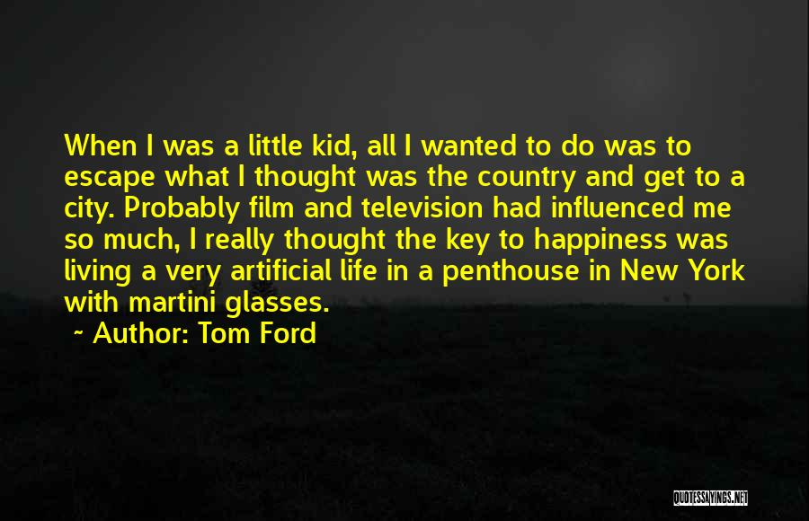 City Life Versus Country Life Quotes By Tom Ford