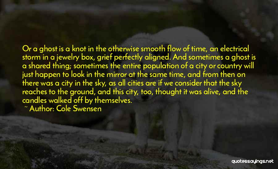 City Of Ghosts Quotes By Cole Swensen