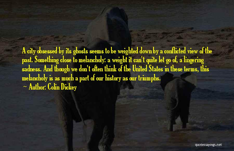 City Of Ghosts Quotes By Colin Dickey