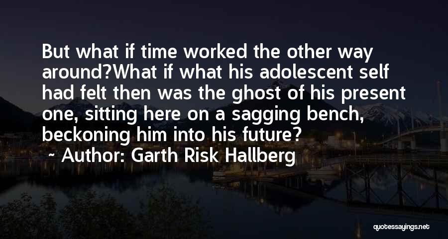 City Of Ghosts Quotes By Garth Risk Hallberg