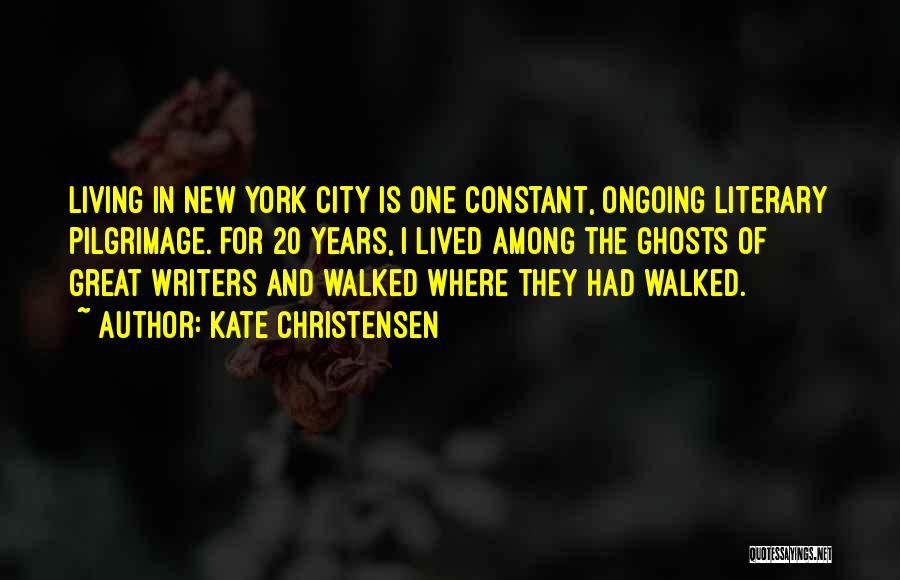City Of Ghosts Quotes By Kate Christensen