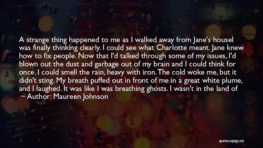 City Of Ghosts Quotes By Maureen Johnson