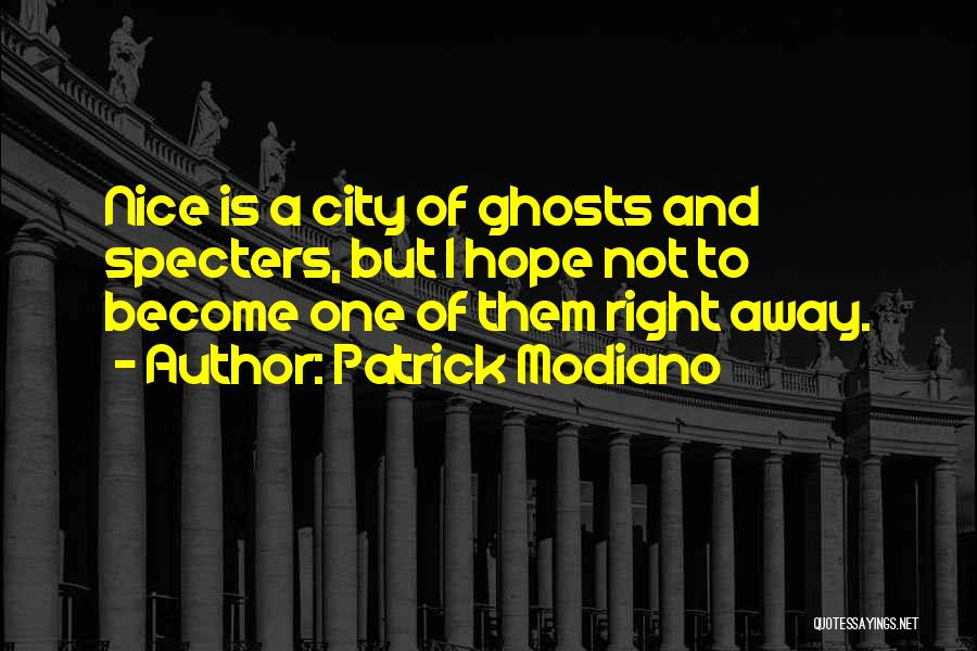 City Of Ghosts Quotes By Patrick Modiano
