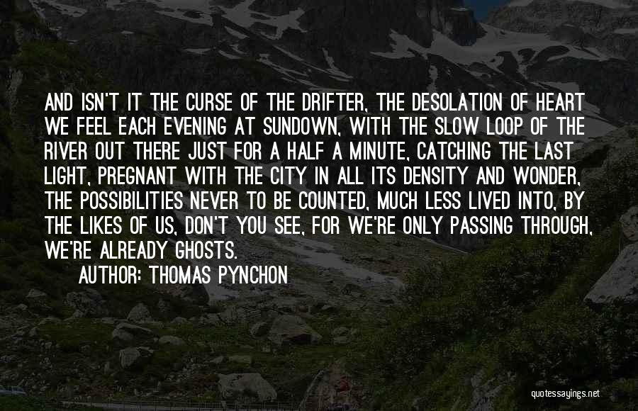 City Of Ghosts Quotes By Thomas Pynchon