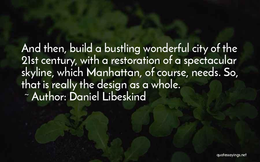 City Skyline Quotes By Daniel Libeskind