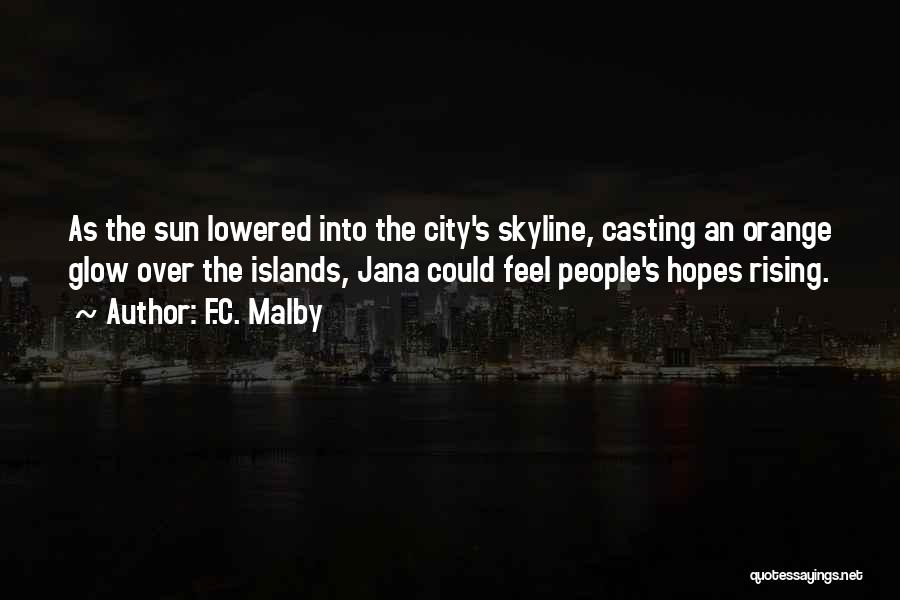 City Skyline Quotes By F.C. Malby