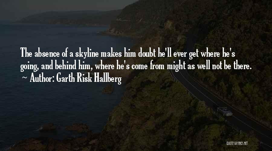 City Skyline Quotes By Garth Risk Hallberg