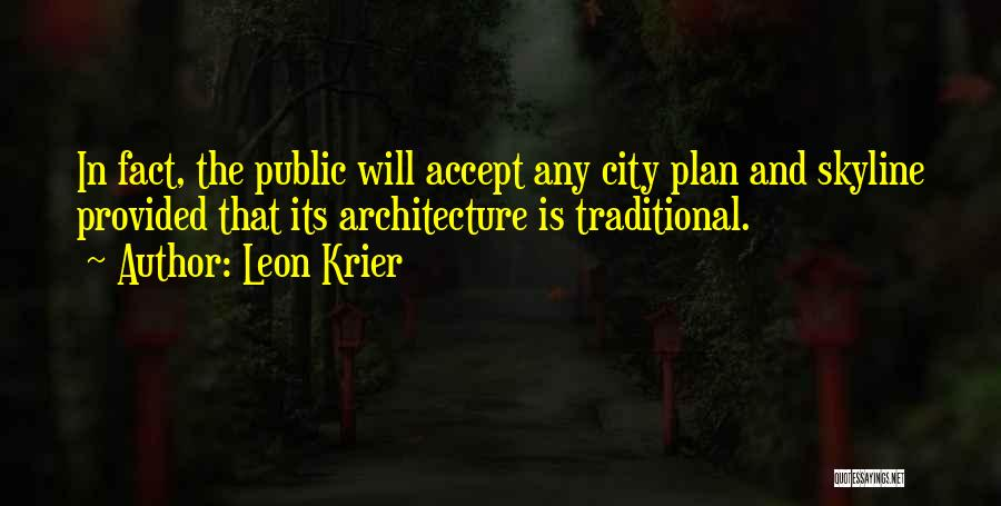 City Skyline Quotes By Leon Krier