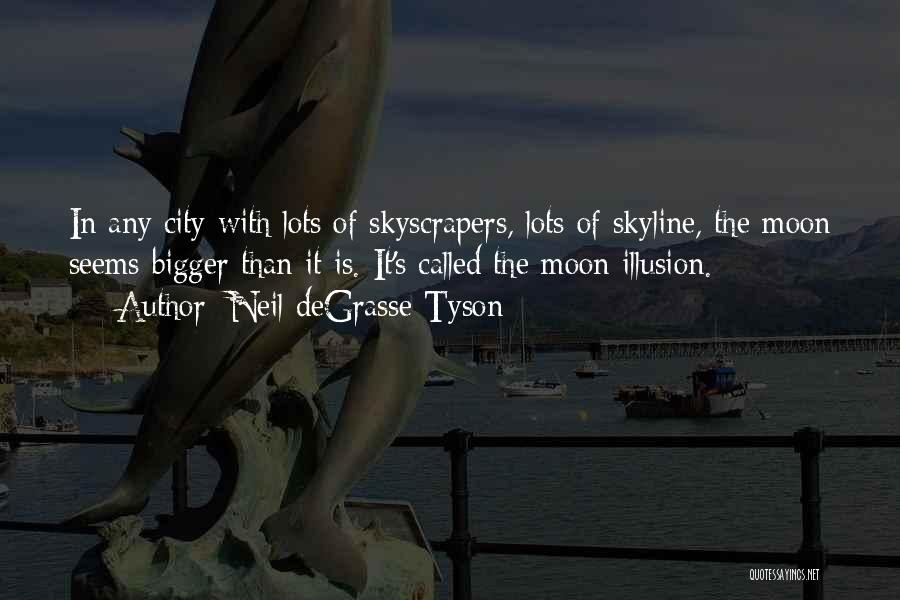 City Skyline Quotes By Neil DeGrasse Tyson