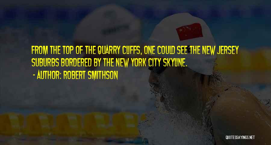 City Skyline Quotes By Robert Smithson