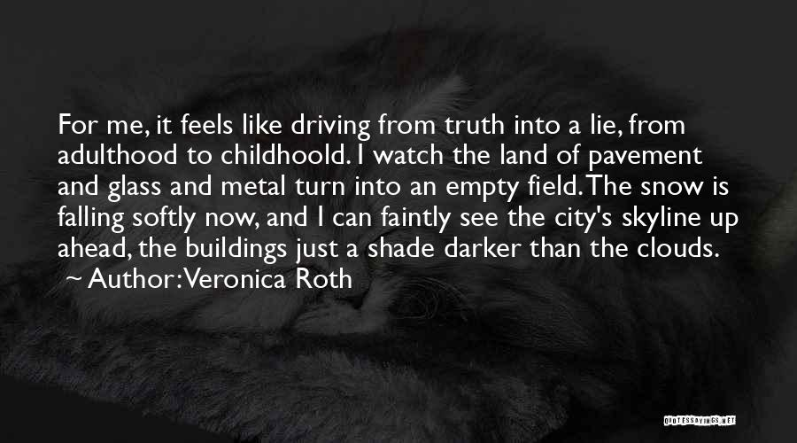 City Skyline Quotes By Veronica Roth
