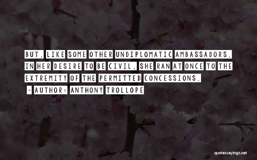 Civil Quotes By Anthony Trollope