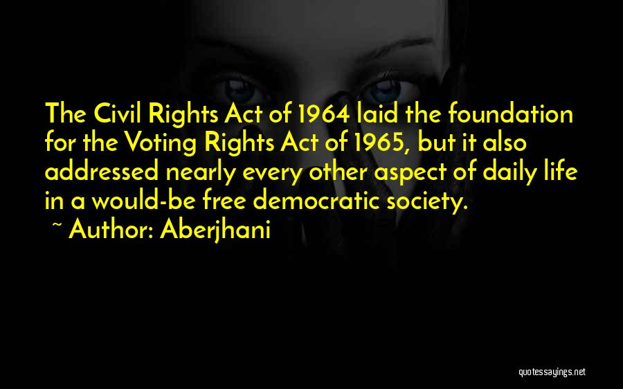 Civil Rights 1964 Quotes By Aberjhani