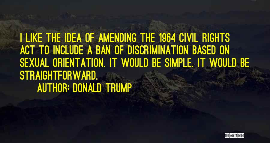 Civil Rights 1964 Quotes By Donald Trump