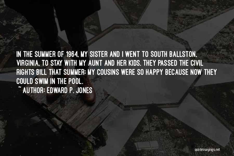 Civil Rights 1964 Quotes By Edward P. Jones