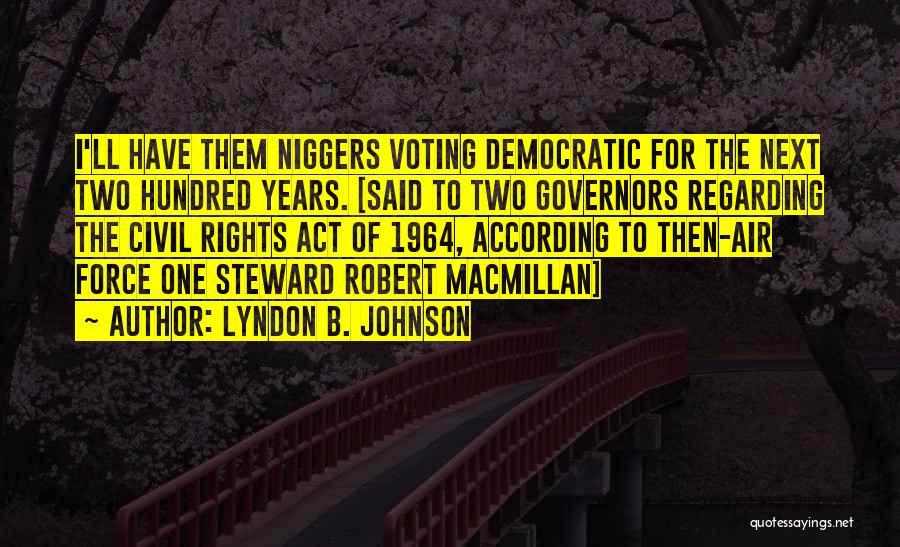 Civil Rights 1964 Quotes By Lyndon B. Johnson