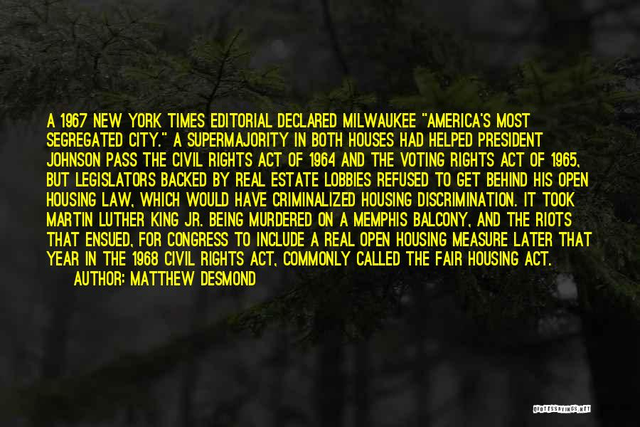 Civil Rights 1964 Quotes By Matthew Desmond