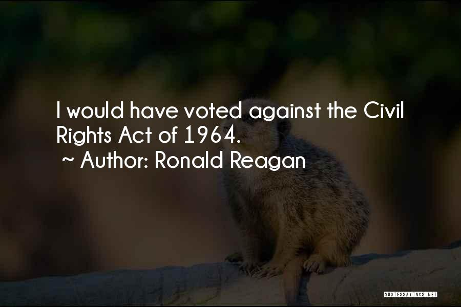 Civil Rights 1964 Quotes By Ronald Reagan