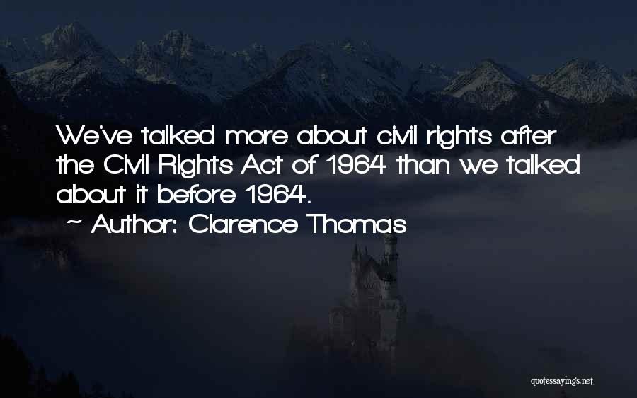 Civil Rights Act Of 1964 Quotes By Clarence Thomas