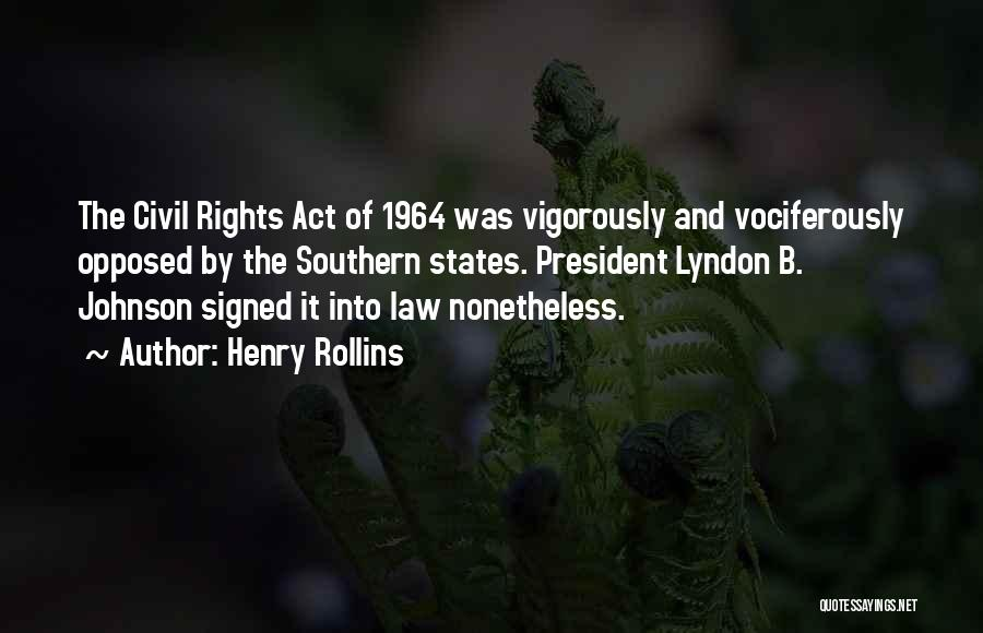 Civil Rights Act Of 1964 Quotes By Henry Rollins