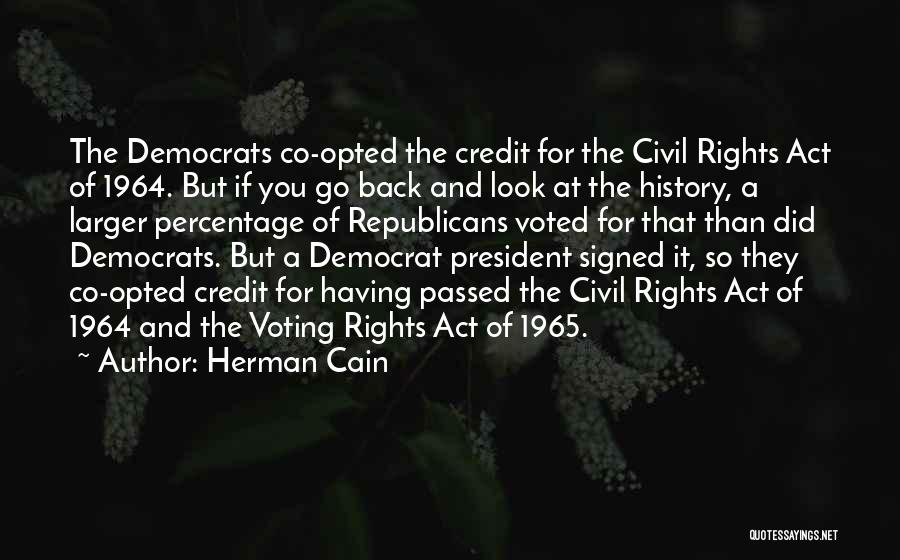 Civil Rights Act Of 1964 Quotes By Herman Cain