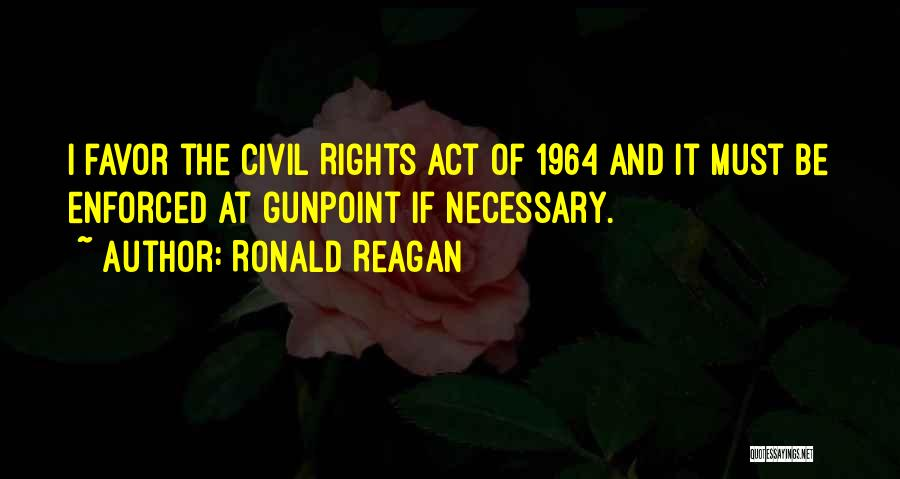 Civil Rights Act Of 1964 Quotes By Ronald Reagan