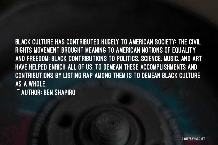 Civil Rights And Equality Quotes By Ben Shapiro