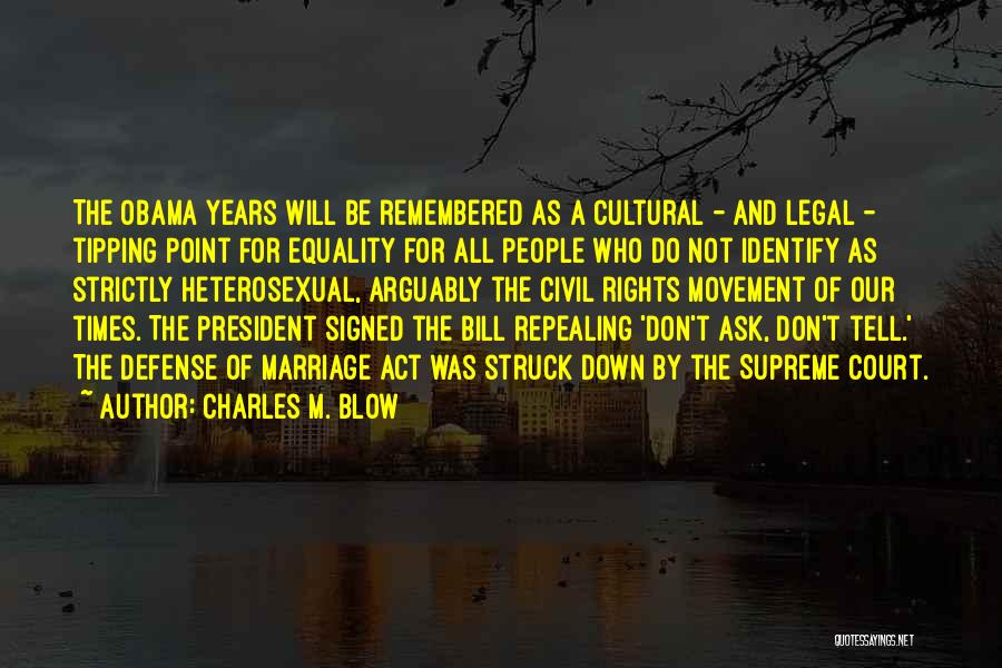 Civil Rights And Equality Quotes By Charles M. Blow